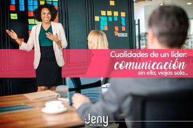 Cualidades de un líder: COMUNICACIÓN…