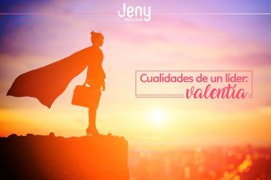 Cualidades de un líder: VALENTÍA